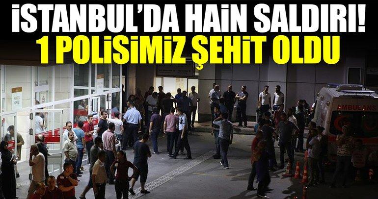 İstanbul'da hain saldırı: 1 polisimiz şehit oldu!