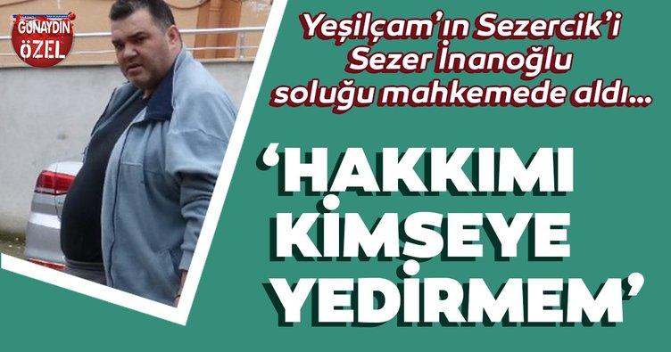 Son dakika magazin haberleri: Yeşilçam'ın Sezercik'i Sezer İnanoğlu soluğu mahkemede aldı …'Hakkımı kimseye yedirmem'