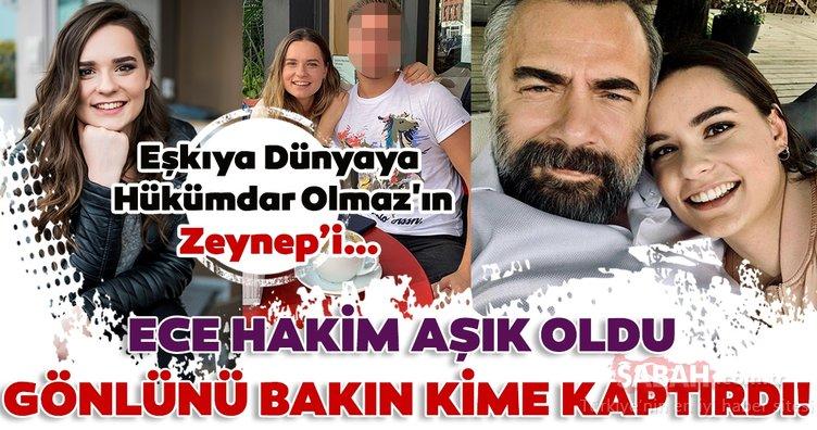 Eşkıya Dünyaya Hükümdar Olmaz'ın Zeynep'i… Ece Hakim aşık oldu gönlünü bakın kime kaptırdı!