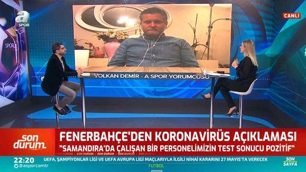Volkan Demir, Fenerbahçe'deki Koronavirüs Gelişmesi Hakkında Bilgi Verdi / Son Sayfa / 08.05.2020
