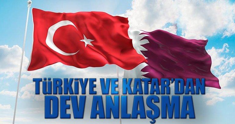 Türkiye ve Katar'dan dev anlaşma