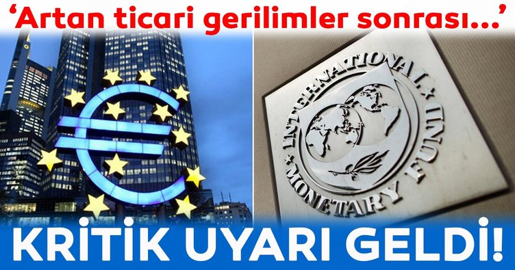 IMF ve ECB artan ticari gerilimlere karşı uyardı!