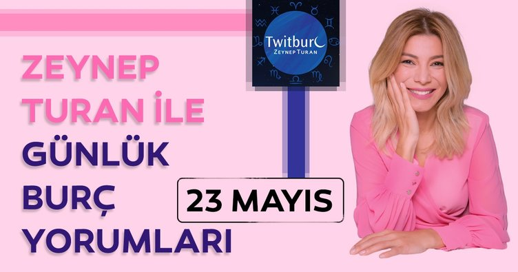 Uzman Astrolog Zeynep Turan ile günlük burç yorumları 23 Mayıs 2019 Perşembe - Günlük burç yorumu ve Astroloji