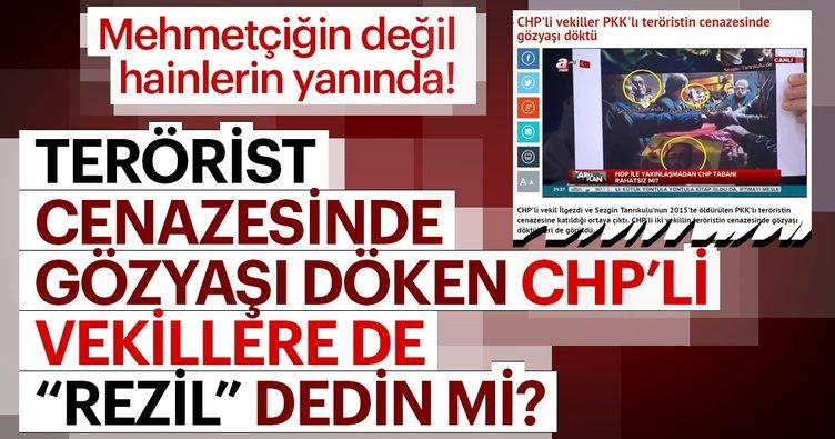 Terörist cenazesine giden CHP'lileri de kınadın mı?