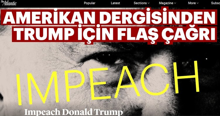 The Atlantic dergisinden Trump görevden alınsın çağrısı