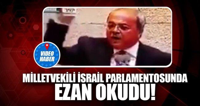 Arap milletvekili İsrail Meclisi'nde ezan okudu