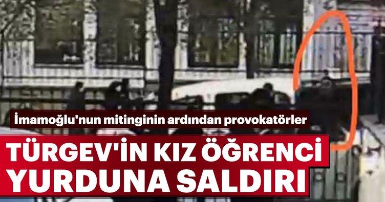 İmamoğlu'nun mitinginin ardından provokatörler TÜRGEV'in kız öğrenci yurduna saldırdı