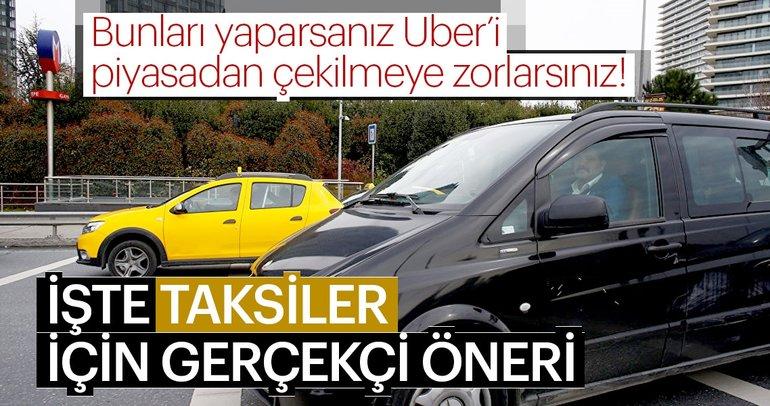 """""""Uber dünya örneklerinde olduğu gibi, taksicilerle anlaşmaya ya da piyasadan çekilmeye zorlanır"""""""