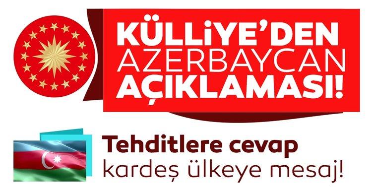 Külliye'den Azerbaycan açıklaması: Türkiye Azerbaycan'ın yanında olmaya devam edecek