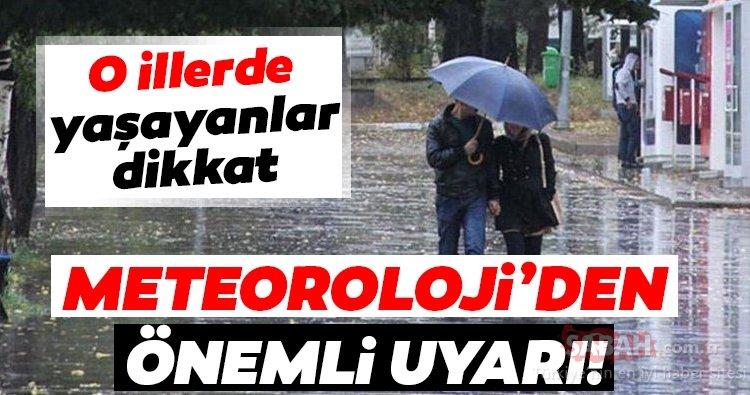 SON DAKİKA: Meteoroloji'den önemli uyarı! O illerde yaşayanlar dikkat! Bugün hava nasıl olacak?