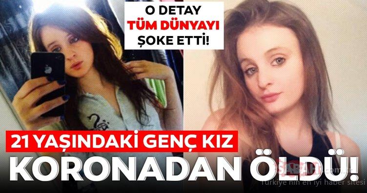 SON DAKİKA HABER: İngiliz medyası duyurdu! 21 yaşındaki kız corona virüsü yüzünden hayatını kaybetti! O detay şoke etti