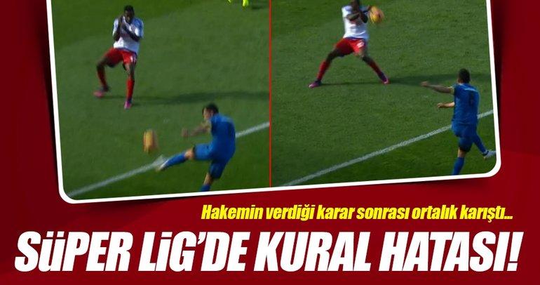 Süper Lig maçında kural hatası!