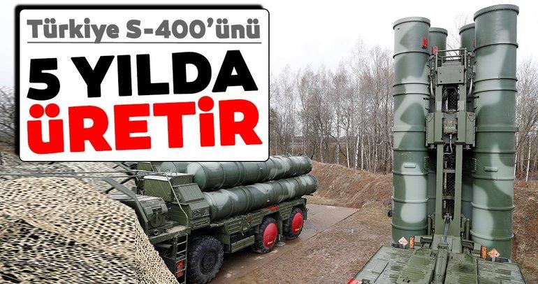 Türkiye S-400'ünü 5 yılda üretir