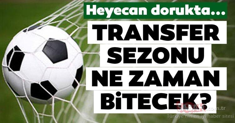 Transfer sezonu ne zaman bitecek? İşte transfer döneminin sona erme tarihi