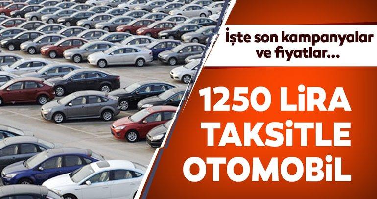 1250 lira taksitle araba! İşte son kampanyalar ve fiyatlar...