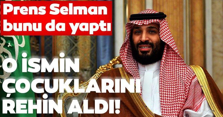 Prens Selman'ın yaptıkları şoke etti! O ismin çocuklarını rehin aldı