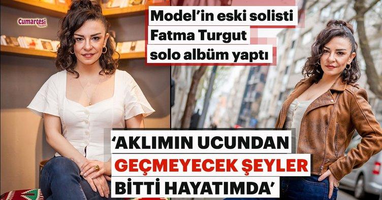 Fatma Turgut: Aklımın ucundan geçmeyecek şeyler bitti hayatımda
