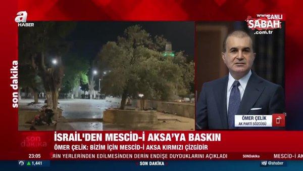 AK Parti Sözcüsü Ömer Çelik'ten İsrail'in alçak saldırısına sert tepki: Bizim için Mescid-i Aksa kırmızı çizgidir