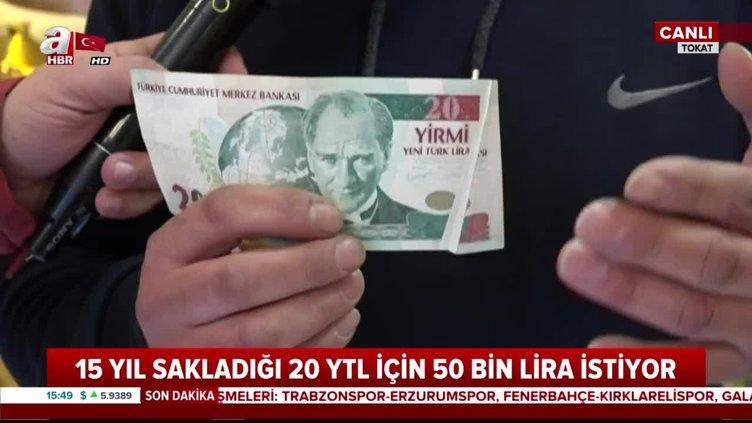 15 yıl önce bir müşterisinin verdiği 20 Yeni Türk Lirası'na 50 Bin TL istiyor!
