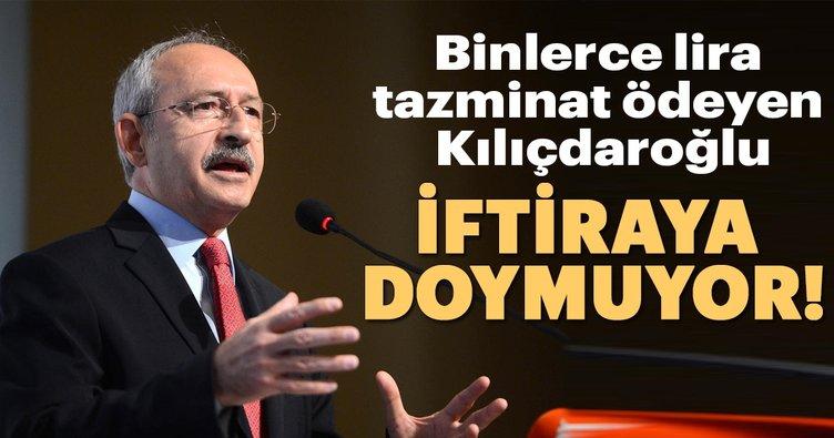 Kılıçdaroğlu iftiraya doymuyor