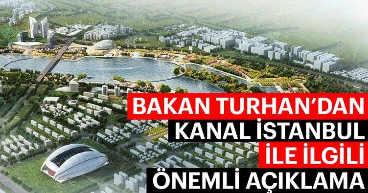Son dakika: Bakan Turhan'dan çok önemli Kanal İstanbul açıklaması