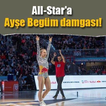 All-Star'a Ayşe Begüm damgası!