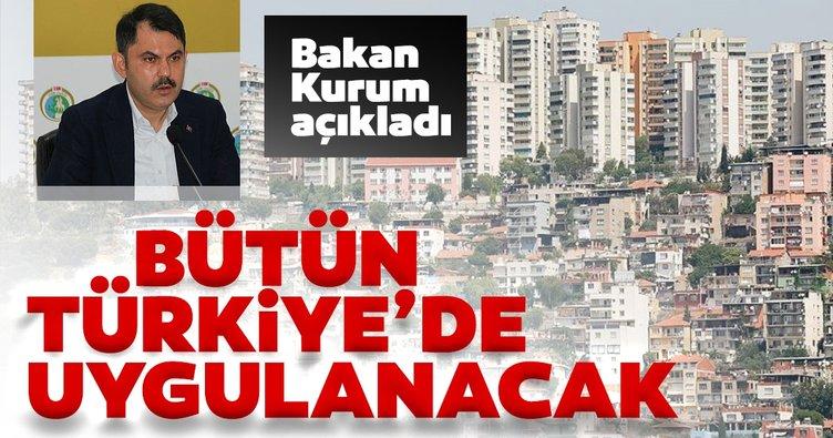 Son dakika | Bakan Kurum açıkladı: Bütün Türkiye'de uygulanacak
