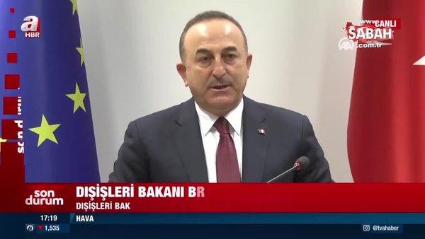 Son Dakika: Bakan Çavuşoğlu'ndan Brüksel'de önemli açıklamalar: AB sözünü tutmalı | Video