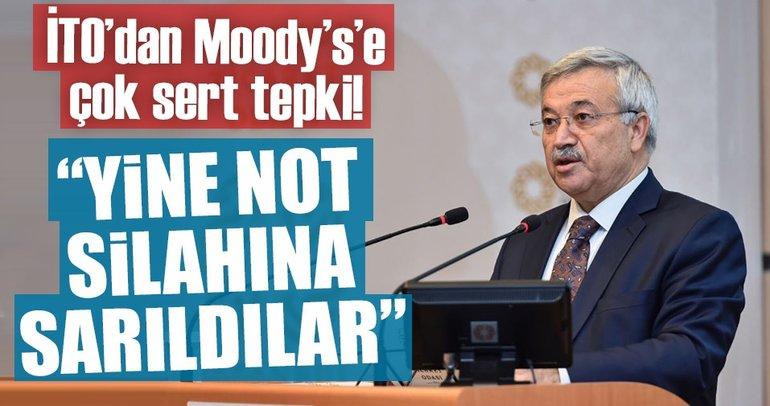 İTO'dan Moody's'e çok sert tepki