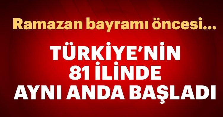 Ramazan Bayramı öncesi Türkiye'nin 81 ilinde başladı!