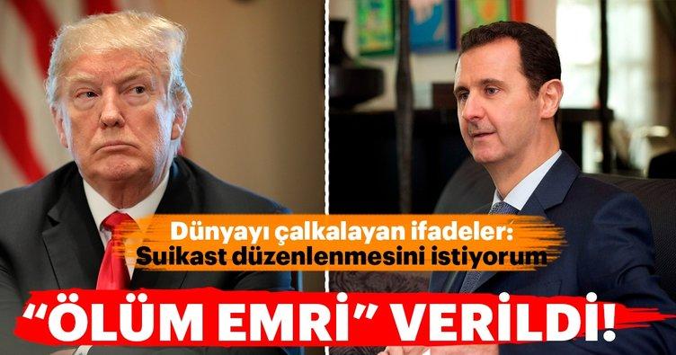 Trump'tan şok ifadeler: Esad'a suikast düzenlenmesini istiyorum
