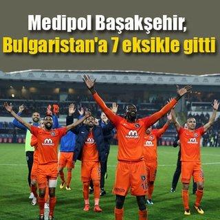 Medipol Başakşehir, Bulgaristan'a 7 eksikle gitti