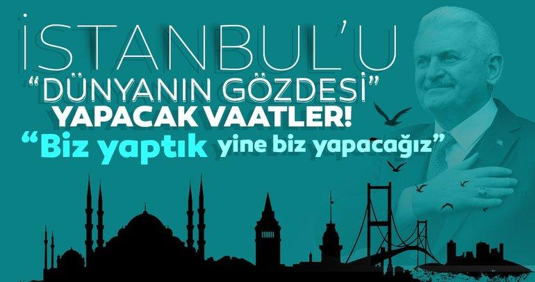 """Binali Yıldırım'dan İstanbul'u """"dünyanın gözdesi"""" yapacak vaatler!"""