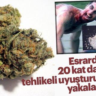 Esrardan 20 kat daha tehlikeli uyuşturucu yakalandı