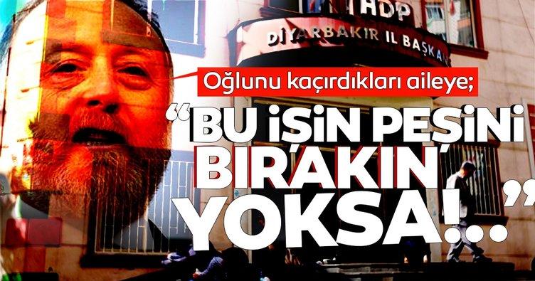 15 yıl hapsi istenen HDP'liler mağdur aileyi böyle tehdit etmiş: Peşini bırak yoksa...