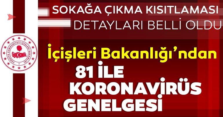 Son dakika: Başkan Erdoğan sokağa çıkma yasağı yasağı ne zaman, hangi gün başlayacak? İçişleri Bakanlığı'ndan 81 ile corona virüs genelgesi