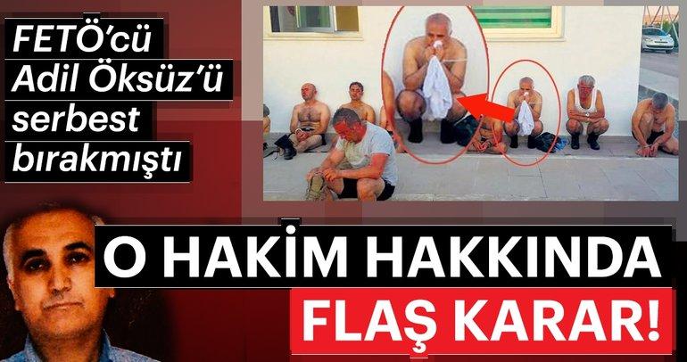 Son dakika: Adil Öksüz'ü serbest bırakan hakimin cezası belli oldu!