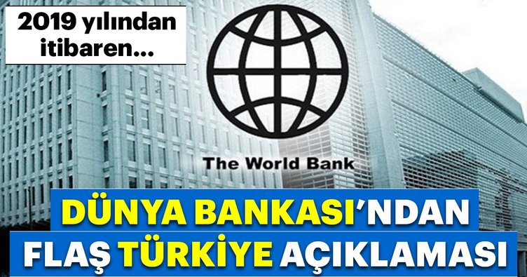 Dünya Bankası'ndan flaş Türkiye değerlendirmesi!