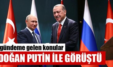 Cumhurbaşkanı Erdoğan Putin ile görüştü