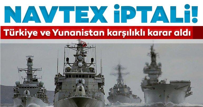 Türkiye ve Yunanistan'dan son dakika Navtex kararı