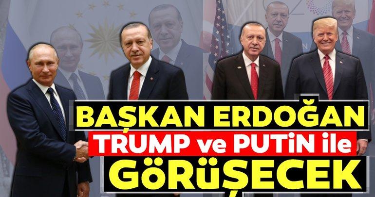 Başkan Erdoğan Trump ve Putin ile görüşecek