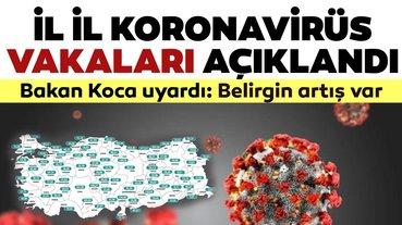 Son dakika haberi: Sağlık Bakanı Fahrettin Koca paylaştı! İşte il il koronavirüs vaka sayıları