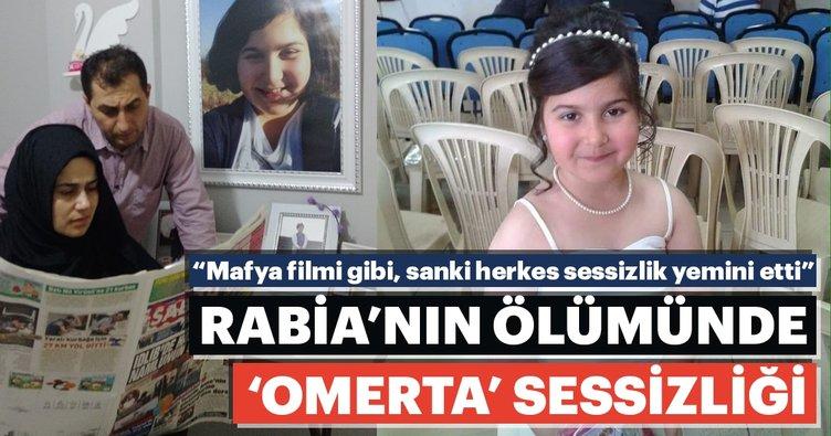 Rabia'nın ölümünde 'OMERTA' sessizliği