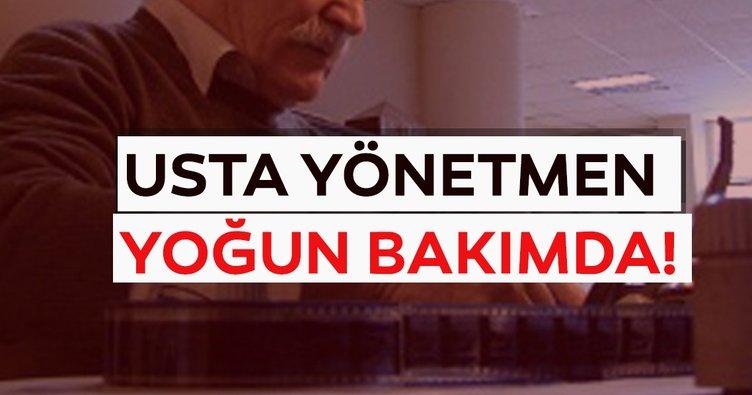 Son dakika: Usta yönetmen Yavuz Özkan yoğun bakımda!