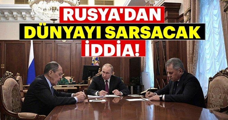 Rusya'dan dünyayı sarsacak iddia