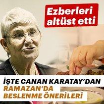 Canan Karatay'dan ramazanda beslenme önerileri