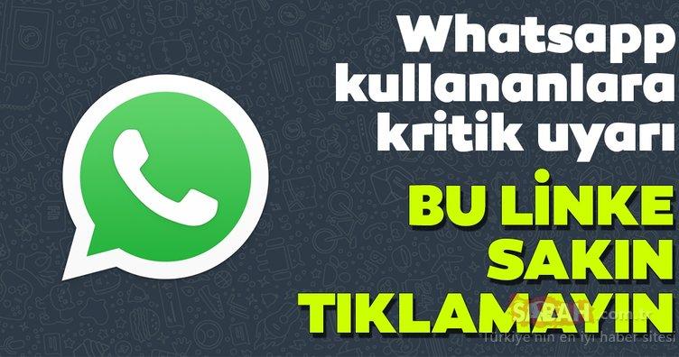 Whatsapp kullananlara kritik uyarı! Bu linke sakın tıklamayın