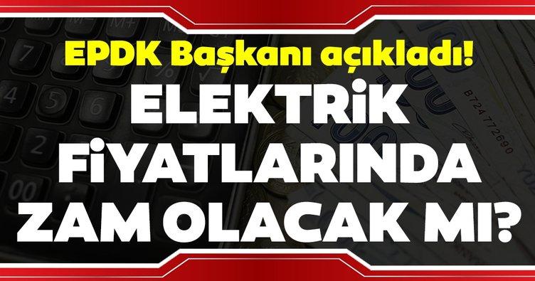 Son Dakika: Elektriğe zam gelecek mi? EPDK Başkanı açıkladı!