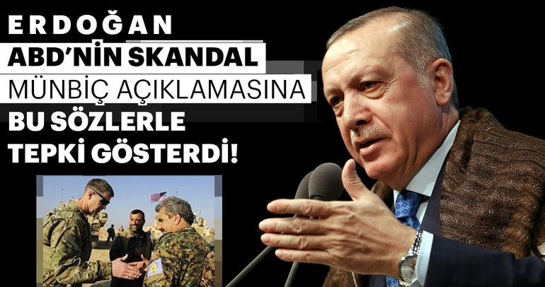 Son Dakika: Cumhurbaşkanı Erdoğan'dan ABD'ye Münbiç tepkisi!