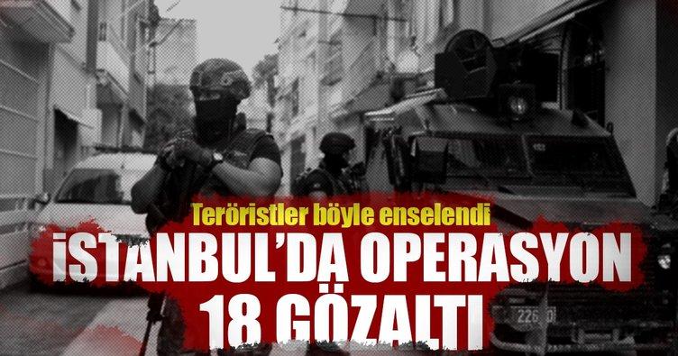 İstanbul'da terör operasyonu: 18 gözaltı